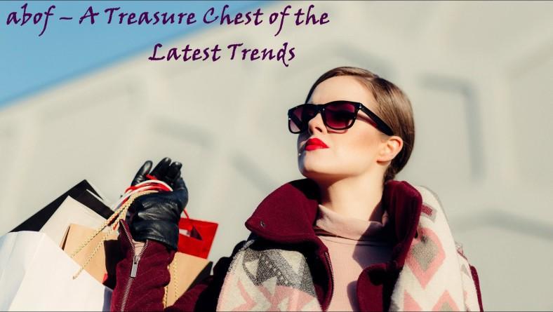 abof – A Treasure Chest of the Latest Trends
