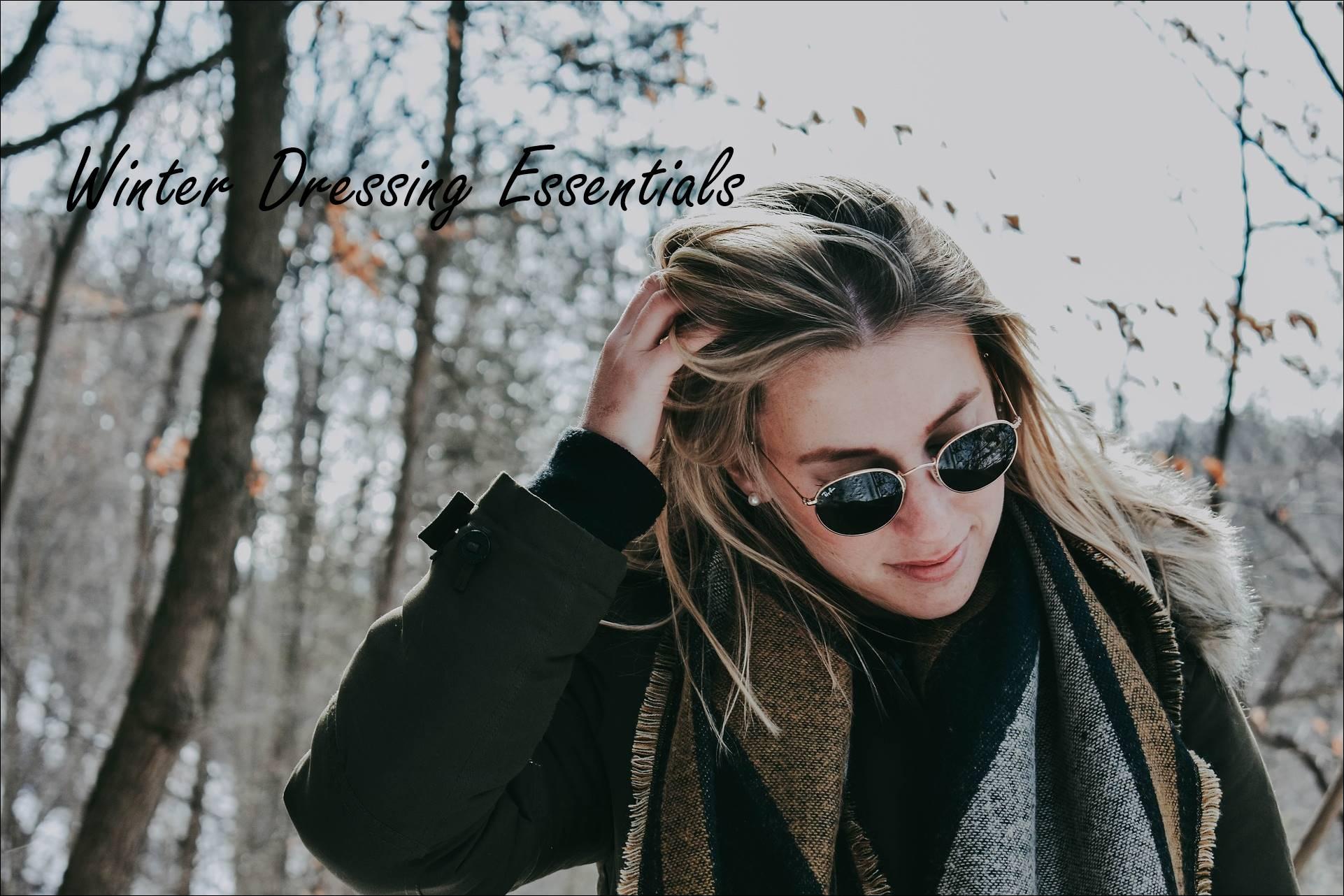 Winter Dressing Essentials !!