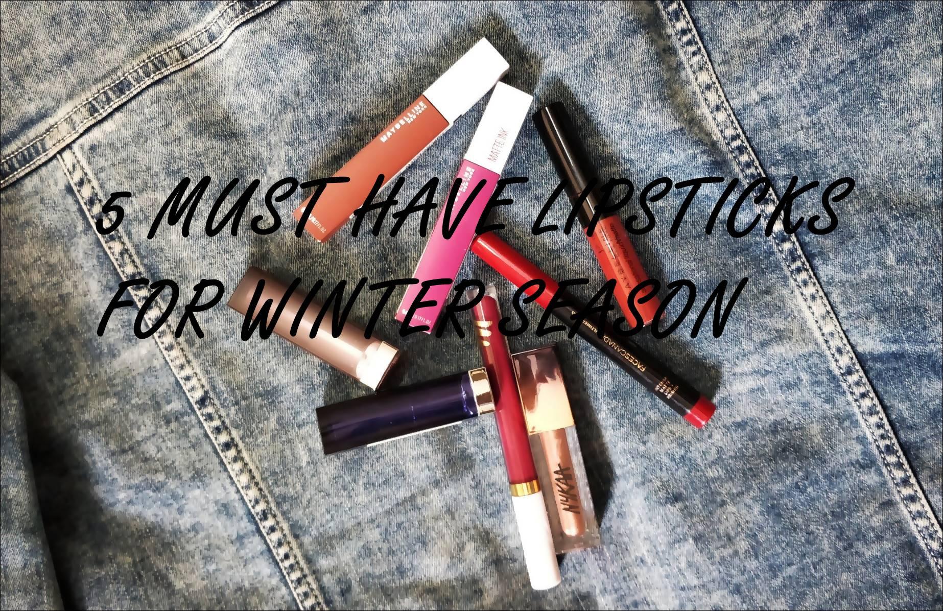 5 Must have lipsticks